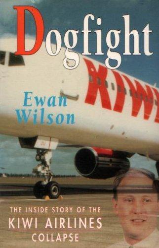 Dogfight: The Inside Story of the Kiwi: Ewan Wilson