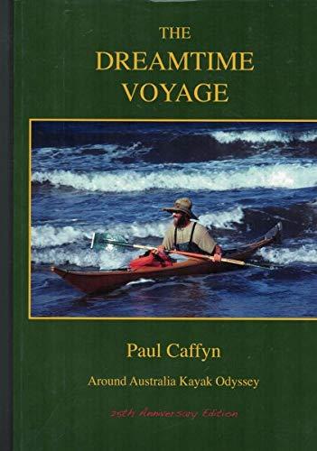 9780958358446: The Dreamtime Voyage: Around Australia Kayak Odyssey