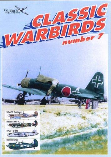 9780958359474: Classic Warbirds Number 7