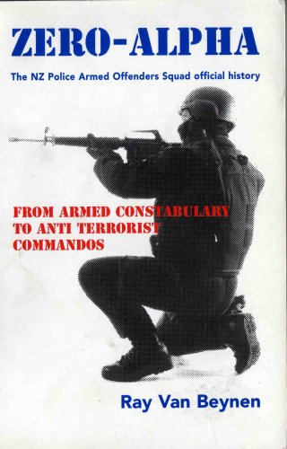 9780958371742: Zero-Alpha - the NZ Police Armed Offenders Squad Offical History
