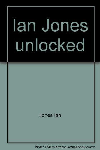 Ian Jones UNLOCKED: Howitt, Bob &