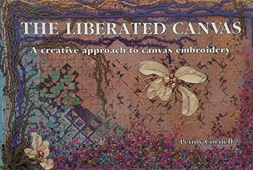 9780958387347: Liberated Canvas: A Creative Approach to Canvas Embroidery