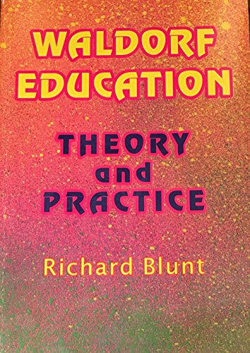 9780958388542: Waldorf Education: Theory & Practice- A Background to the Educational Thought of Rudolf Steiner (Education Series)
