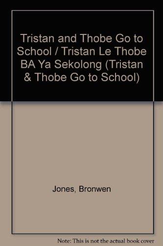Tristan and Thobe Go to School / Tristan Le Thobe BA Ya Sekolong (Tristan & Thobe Go to ...