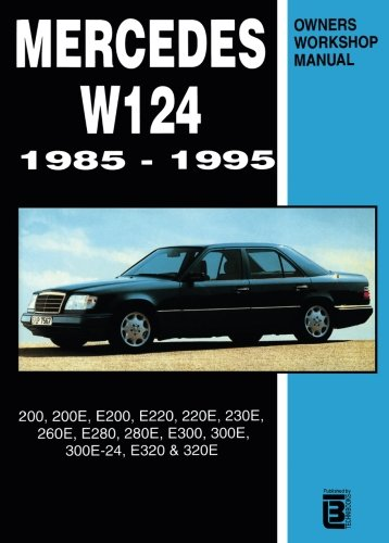 9780958402613: Mercedes W124; 6 Cylpetrol 85-95 Workshop Manual: 200, 200E, E200, E220, 220E, 230E, 260E, E280, 280E, E300, 300E, 300E-24, E320, 320E