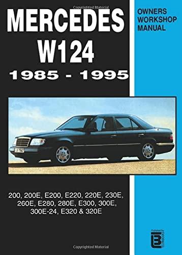 9780958402613: Mercedes W124 1985-1995 Owners Workshop Manual: 200, 200e, E200, E220, 220e, 230e, 260e, E280, 280e, E300, 300e, 300e-24, E320, 320e