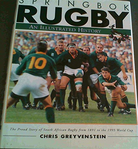 9780958406222: Springbok Rugby: An Illustrated History