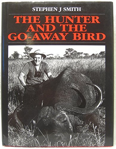 9780958418812: The Hunter and the Go-away Bird