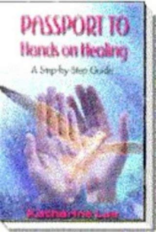 Passport to Hands on Healing: Katharine Lee