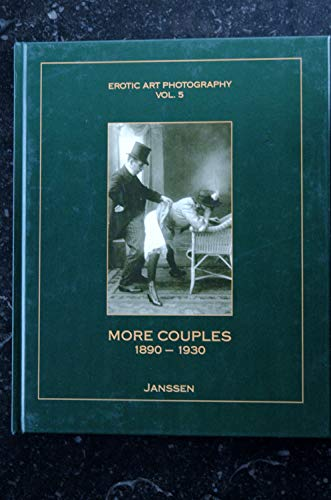 9780958431477: More Couples, 1890 - 1930 (Erotic Art Photography, Vol. 2)