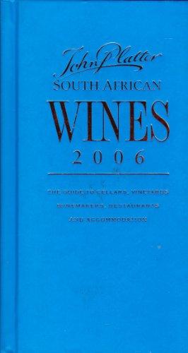 John Platter South African Wines 2006: Platter, John