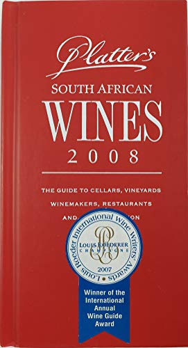 9780958450669: Platter's South African Wines 2008: The Guide to Cellars, Vineyards, Winemakers, Restaurants and Accommodation