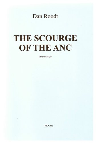 9780958463553: The Scourge of the Anc ;: and, Afrikaner Survival Under Black Rule : Two Essays