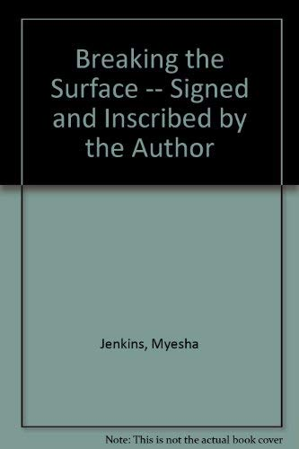 Breaking the Surface -- Signed and Inscribed by the Author: Jenkins, Myesha