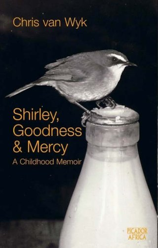 9780958470872: Shirley, Goodness & Mercy: A Childhood Memoir