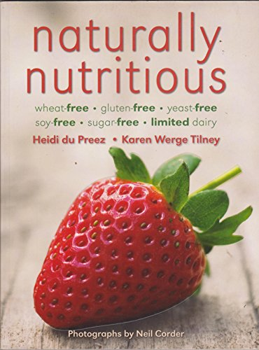 Naturally Nutritious: Tilney, Karen Werge, Preez, Heidi Du