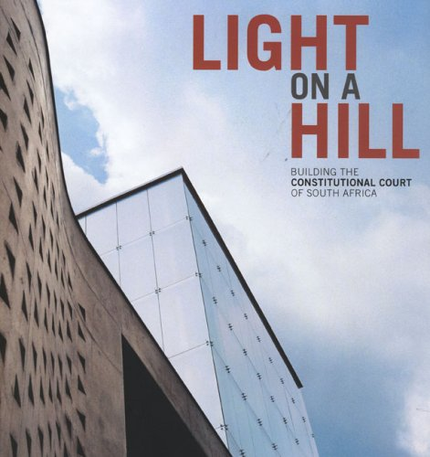 9780958486071: Light on a Hill: Building the Constitutional Court of South Africa