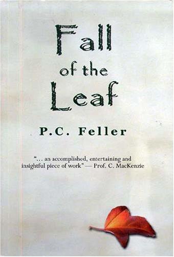 Fall of the Leaf (Paperback): P.C. Feller