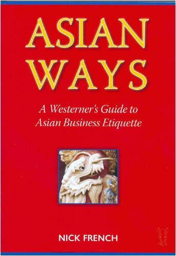 9780958490757: Asian Ways: A Westerner's Guide to Asian Business Etiquette
