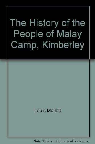 9780958498371: The History of the People of Malay Camp, Kimberley: A Light-Hearted Look at the Living of Folks of All Nationalities, Colours, Cultures, Customs, Beli