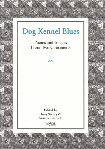 9780958508827: DOG KENNEL BLUES Poems and Images from Two Continents