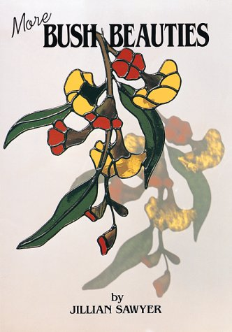 9780958528214: More Bush Beauties: Designs for Stained Glass Suncatchers