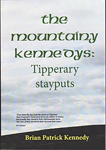 The Mountainy Kennedys : Tipperary Stayputs.: Brian Patrick Kennedy