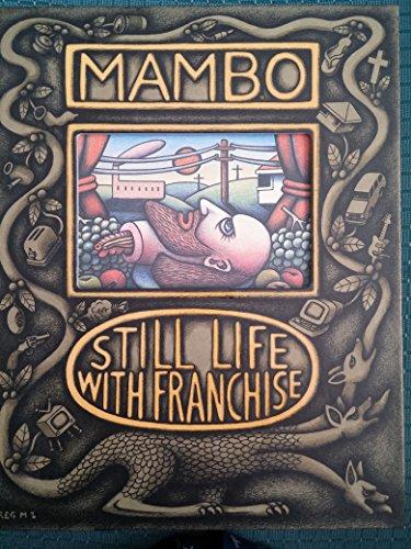 Mambo. Still Life with Franchise.: Golding, Wayne ( Mambo)