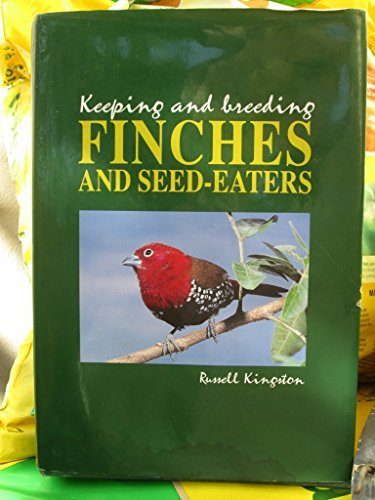 Keeping and Breeding Finches and Seed Eaters (0958561206) by Kingston, Russell