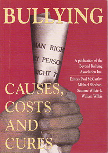 9780958569804: Bullying: Causes, costs, and cures