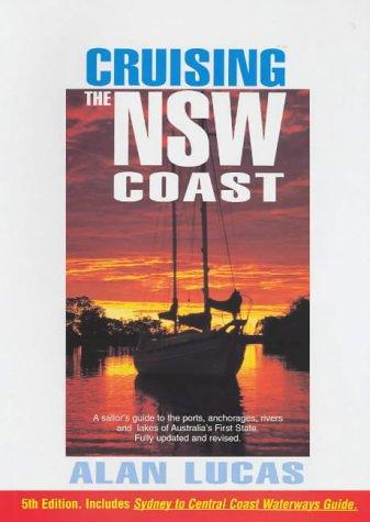 Cruising the New South Wales Coast: Inc: Alan Lucas
