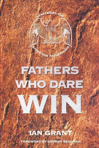 9780958587013: Fathers Who Dare Win : Strategies for Effective Fatherhood