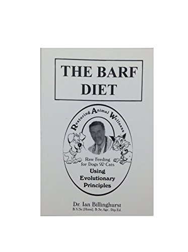 9780958592512: The BARF Diet: Raw Feeding for Dogs and Cats Using Evolutionary Principles