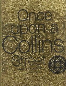 Once Upon Collins Street.: Anastasios, Andrew.