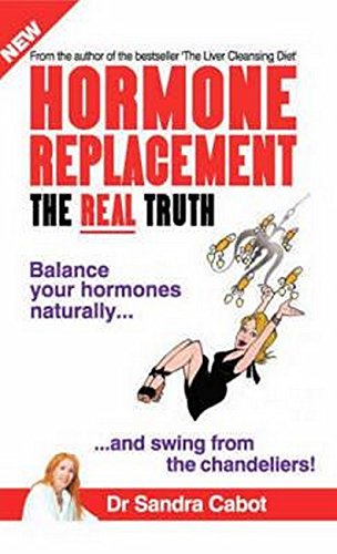 9780958613729: Hormone Replacement - the Real Truth : Balance Your Hormones Naturally and Swing from the Chandeliers!