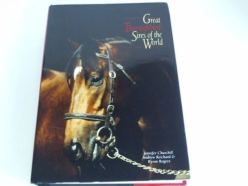 9780958619974: Great Thoroughbred Sires of the World