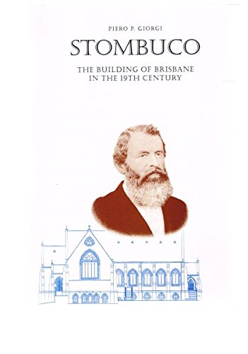 Stombuco. The Building of Brisbane in the 19th Century.