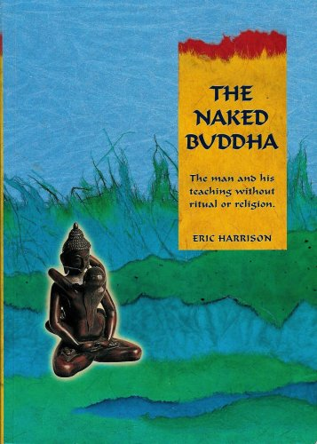 9780958637800: The Naked Buddha; The Man and His Teaching Without Ritual or Religion
