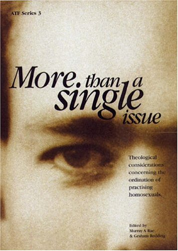 9780958639934: More than a Single Issue: Theological Considerations Concerning the Ordination of Practicising Homosexuals (ATF Series)