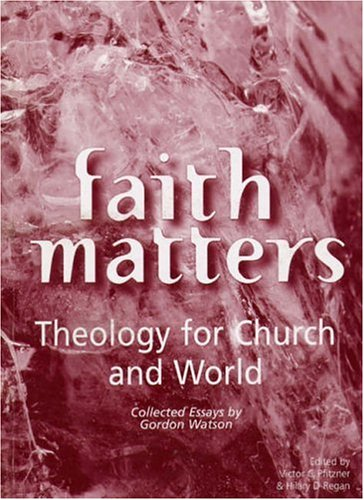 Faith Matters: Theology for Church and World: Hilary D. Regan