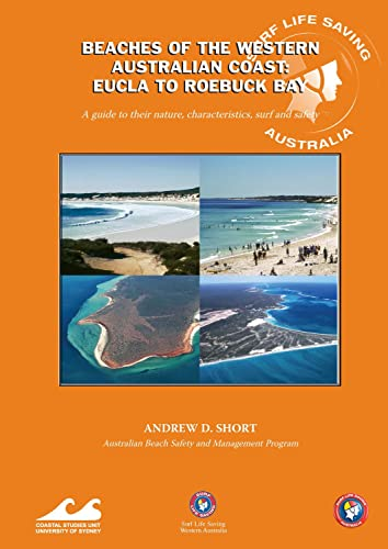 9780958650434: Beaches of the Western Australian Coast: Eucla to Roebuck Bay: A Guide to Their Nature, Characteristics, Surf and Safety
