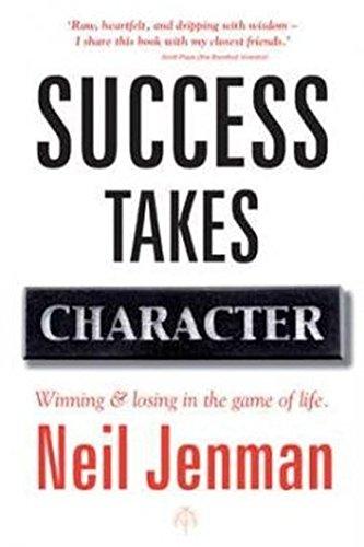 Success Takes Character (Paperback): Neil Jenman