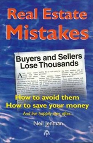 Real Estate Mistakes - How To Avoid Them, How To Save Your Money: Jenman, Neil