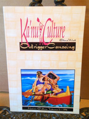 9780958655408: Ka'nu Culture Outrigger Canoeing