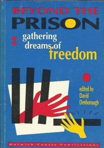 9780958667814: Beyond the Prison: Gathering Dreams of Freedom