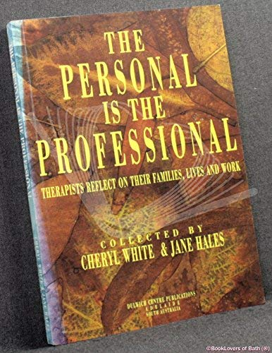 9780958667821: The Personal is the Professional: Therapists Reflect on Their Families, Lives and Work