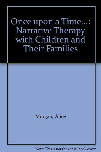 9780958667869: Once upon a Time...: Narrative Therapy with Children and Their Families