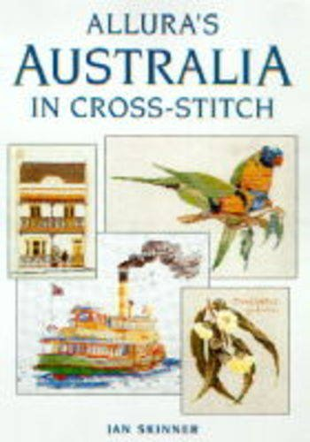 9780958668224: Allura's Australia in Cross-stitch