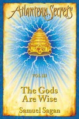 9780958670098: The Gods Are Wise (Atlantean Secrets)