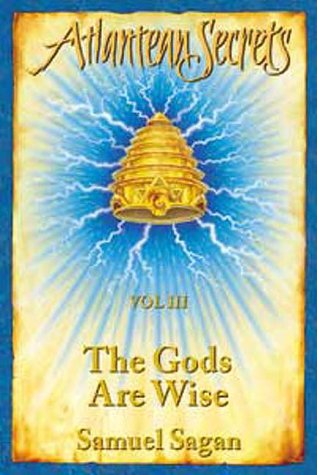 9780958670098: The Gods Are Wise (Atlantean Secrets)
